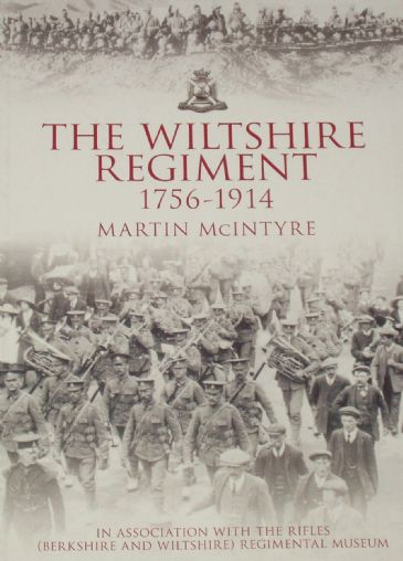 The Wiltshire Regiment 1756-1914, by Martin McIntyre